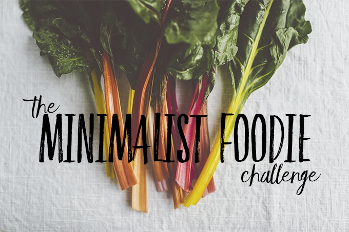 The Minimalist Foodie Challenge on Our Salty Kitchen