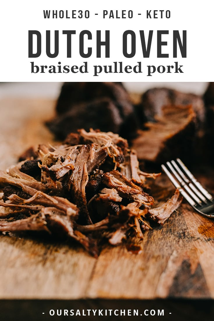 This is the best dutch oven pulled pork recipe! This dutch oven pulled pork is flavorful, versatile, and super easy! It's the perfect freezer stash protein for a whole30, and is naturally gluten free, paleo, and keto too! Oven braised pulled pork is crispy and tender, and an awesome meal prep recipe to add to salad salads, or tuck into lettuce wraps with paleo or whole30 slaw.
