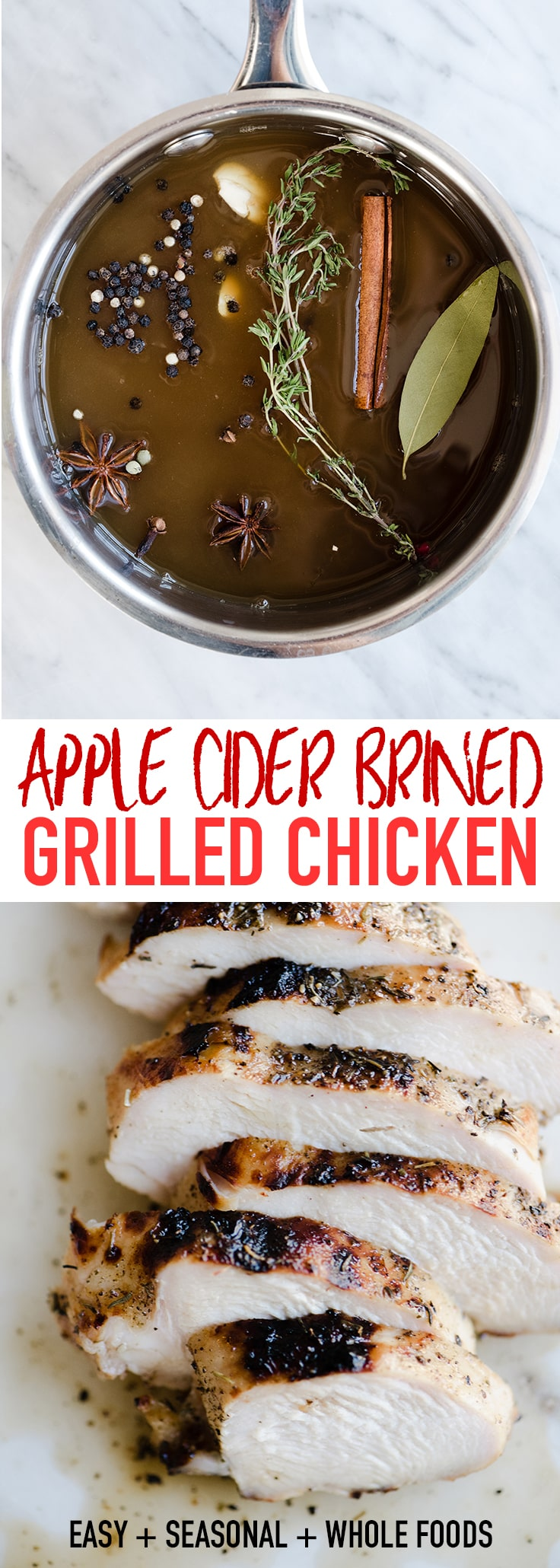 This apple cider chicken is THE BEST chicken I've ever made. Life. Changing. Chicken. The marinade is quick and easy, and the brined chicken grills up in 10 minutes to charred, juicy, sweet + savory perfection. This is a family friendly weeknight recipe that everyone will love! #chicken #applecider #paleo #wholefood #realfood