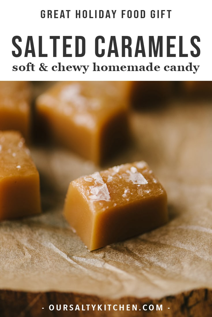 These chewy salted caramels are an easy, homemade holiday gift for family, friends, neighbors, teachers, and most importantly, yourself. These easy homemade candies are soft and chewy, creamy and sweet, with a healthy dusting of flaky sea salt for the perfect sweet-savory bite. These caramels take a bit of time, but the recipe is easy and straightforward. I make these homemade salted caramels every year, and they're the perfect food gift! #caramels #christmas #gift #candy #homemade #foodgift