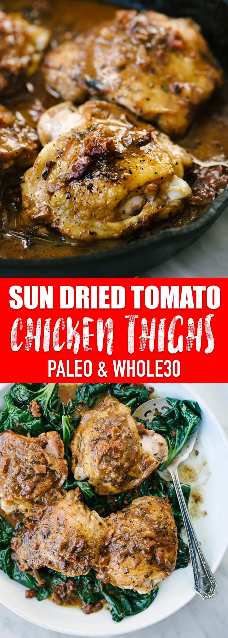 You will love this paleo and Whole30 compliant creamy sun-dried tomato chicken! It's rich, bold, and super addictive. This is an easy, fast, one pan, weeknight recipe the entire family will love. #paleo #whole30 #onepan #crispychicken #chickenthigh #recipe #wholefoods #realfood