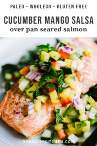 This healthy, colorful cucumber mango salsa is one of my favorite toppings for simple pan-seared wild salmon. It's crunch, tangy, slightly tweet, and perfectly tart. This a fast and easy whole30 recipe that's ready in just 20 minutes! Get the recipe, plus my tips for restaurant perfect seared salmon every single time. Simple and healthy has neve