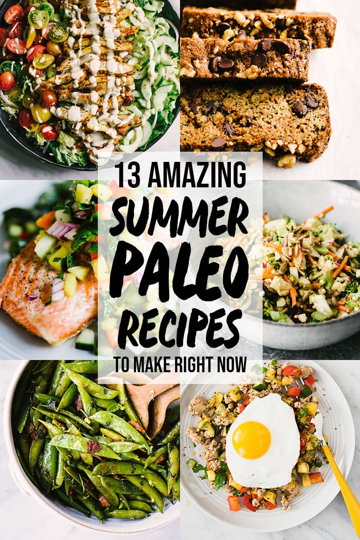 There is no easier time to enjoy a paleo lifestyle than in the summer months! I've rounded up my favorite 13 summer paleo recipes for breakfast, dinner, meal prep, and dessert. These are simple, clean, paleo recipes that you'll want to make right now and all summer long! #summer #paleo #recipes #cleaneating #dinner