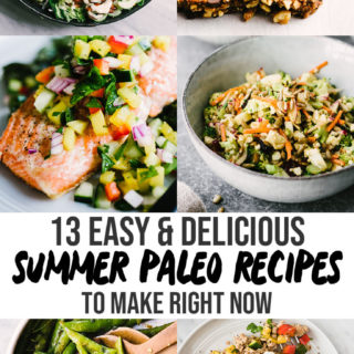 13 Easy and Delicious Summer Paleo Recipes